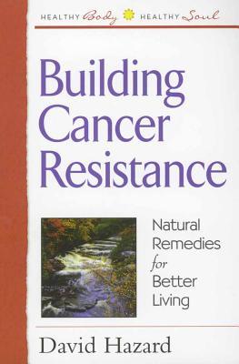 Building Cancer Resistance - Hazard, David