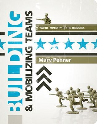 Building & Mobilizing Teams - Penner, Marv