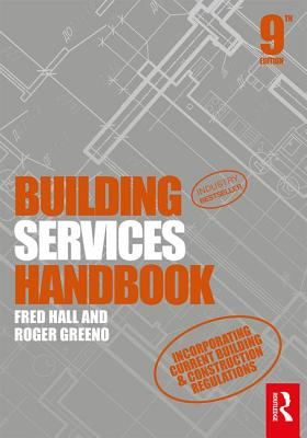 Building Services Handbook - Hall, Fred, and Greeno, Roger