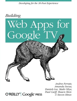 Building Web Apps for Google TV - Ferrate, Andres, and Surya, Amanda, and Lee, Daniels