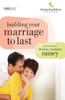 Building Your Marriage to Last - Rainey, Dennis