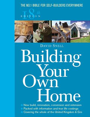 Building Your Own Home 18th Edition - Snell, David
