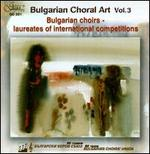 Bulgarian Choral Art, Vol. 3