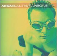 Bullets & Rainbows - Xiren