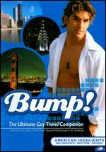 Bump! The Ultimate Gay Travel Companion: American Highlights -