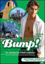 Bump! The Ultimate Gay Travel Companion: Western America
