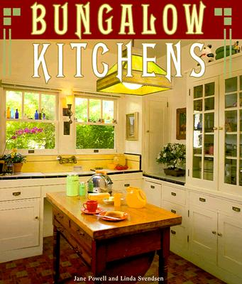 Bungalow Kitchens - Powell, Jane, and Svendsen, Linda (Photographer)