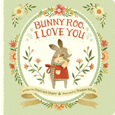 Bunny Roo, I Love You - Marr, Melissa