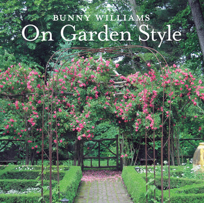 Bunny Williams on Garden Style - Williams, Bunny
