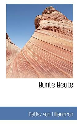 Bunte Beute - Liliencron, Detlev Von
