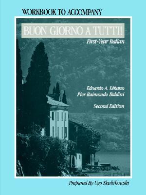 Buon Giorno a Tutti!, Workbook: First-Year Italian - Lebano, Edoardo A, and Baldini, Pier Raimondo