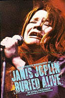 Buried Alive: The Intimate Biography of Janis Joplin - Friedman, Myra