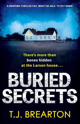 Buried Secrets: A gripping thriller you won't be able to put down - Brearton, T J