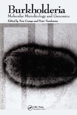 Burkholderia: Molecular Microbiology and Genomics - Coenye, Tom (Editor), and Vandamme, Peter (Editor)