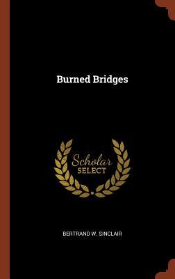 Burned Bridges - Sinclair, Bertrand W