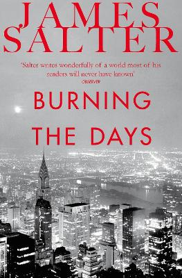 Burning the Days - Salter, James