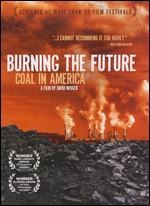 Burning the Future: Coal in America - David Novack