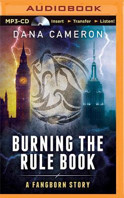 Burning the Rule Book - Cameron, Dana, PH.D.