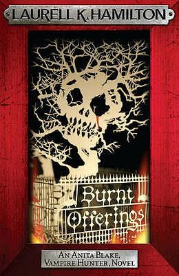 Burnt Offerings - Hamilton, Laurell K.