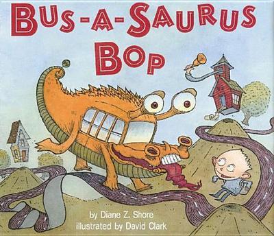 Bus-A-Saurus Bop - Shore, Diane Z