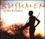 Bushmen of the Kalahari