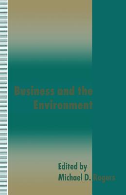 Business and the Environment - Rogers, Michael D (Editor)