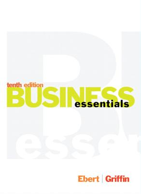 Business Essentials, Student Value Edition - Ebert, Ronald J, and Griffin, Ricky W