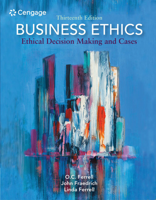Business Ethics: Ethical Decision Making and Cases - Ferrell, O. C., and Fraedrich, John