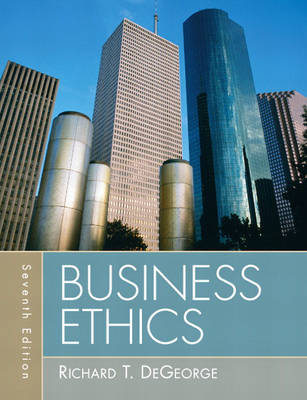 Business Ethics - DeGeorge, Richard T