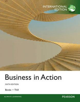 Business in Action: International Edition - Bovee, Courtland L., and Thill, John V.