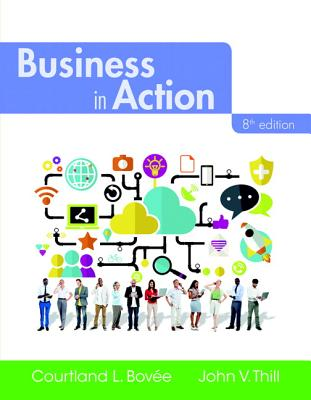 Business in Action Plus Mylab Intro to Business with Pearson Etext -- Access Card Package - Bovee, Courtland L, and Thill, John V