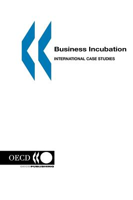 Business Incubation: International Case Studies - Oecd Publishing, Publishing