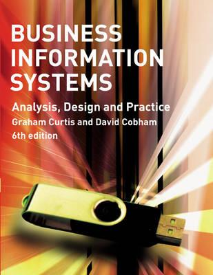 Business Information Systems: Analysis, Design and Practice. - Curtis, Graham