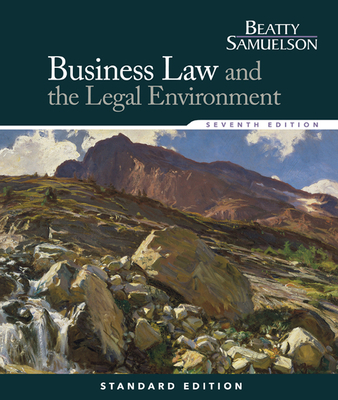 Business Law and the Legal Environment, Standard Edition - Beatty, Jeffrey, and Samuelson, Susan S.