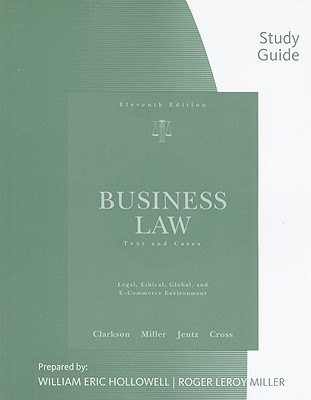 Business Law: Text & Cases--Legal, Ethical, Global, and E-Commerce Environments - Clarkson, Kenneth W, and Miller, Roger LeRoy, and Jentz, Gaylord A