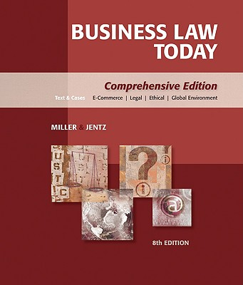 Business Law Today: Comprehensive - Miller, Roger LeRoy, and Jentz, Gaylord A