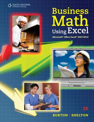 Business Math Using Excel - Burton, Sharon, and Shelton, Nelda