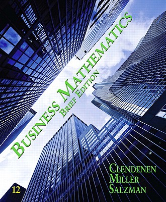 Business Mathematics, Brief Edition - Clendenen, Gary, and Salzman, Stanley A, and Miller, Charles D