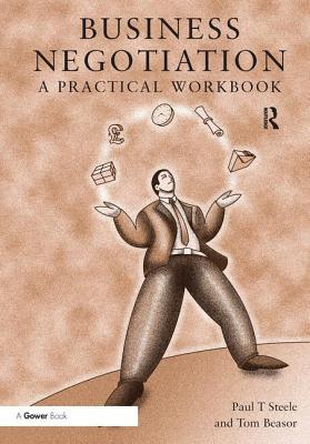 Business Negotiation: A Practical Workbook - Steele, Paul