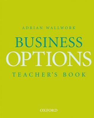 Business Options: Teacher's Book - Wallwork, Adrian