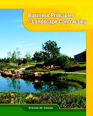 Business Principles of Landscape Contracting - Cohan, Steve