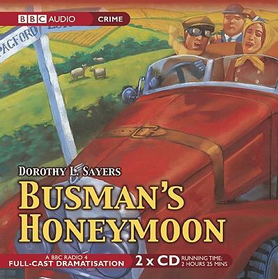 Busman's Honeymoon: A Full-Cast BBC Radio Drama - Sayers, Dorothy L, and Carmichael, Ian (Narrator), and Full Cast (Narrator)