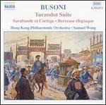 Busoni: Turandot Suite; Sarabande et Cortège; Berceuse élégiaque