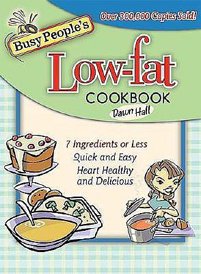 Busy People's Low-Fat Cookbook - Hall, Dawn, Dr.