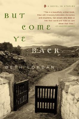 But Come Ye Back: A Novel in Stories - Lordan, Beth