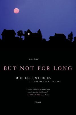 But Not for Long - Wildgen, Michelle