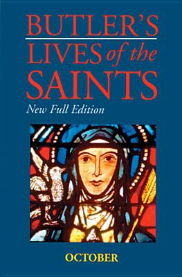 Butler's Lives of the Saints: October: New Full Edition - Doyle, Peter (Editor)