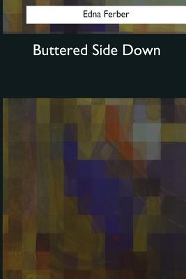 Buttered Side Down - Ferber, Edna