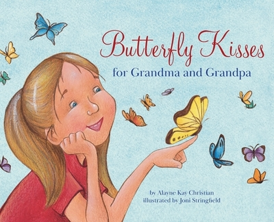 Butterfly Kisses for Grandma and Grandpa - Christian, Alayne Kay