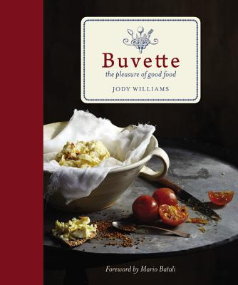 Buvette: The Pleasure of Good Food - Williams, Jody, and Batali, Mario (Foreword by)